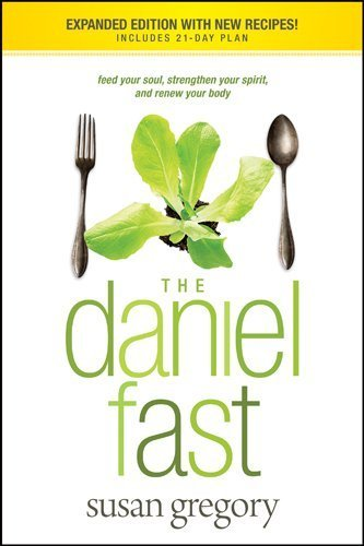 The Daniel Fast: Feed Your Soul, Strengthen Your Spirit, and Renew Your Body: Susan Gregory: 9781414334134: Amazon.com: Books