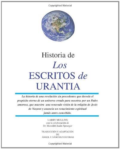 Historia de los Escritos de Urantia: (Revisada y Actualizada) (Spanish Edition)