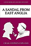 img - for A Sandal from East Anglia: A New Sherlock Holmes Mystery (New Sherlock Holmes Mysteries) (Volume 9) book / textbook / text book