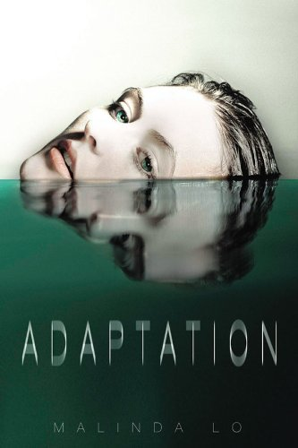 Adaptation [Kindle Edition] by: Malinda Lo