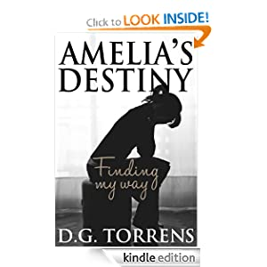 Free Kindle Book: Amelia's Destiny, by D.G. Torrens (Author), Firstediting (Editor), Ares Jun (Illustrator). Publication Date: May 24, 2012