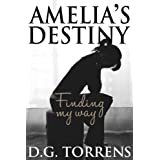 Amelia's Destiny ( Book #2 )by D.G. Torrens
