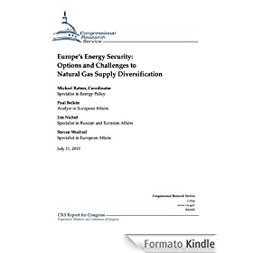 Europe's Energy Security: Options and Challenges to Natural Gas Supply Diversification (English Edition)