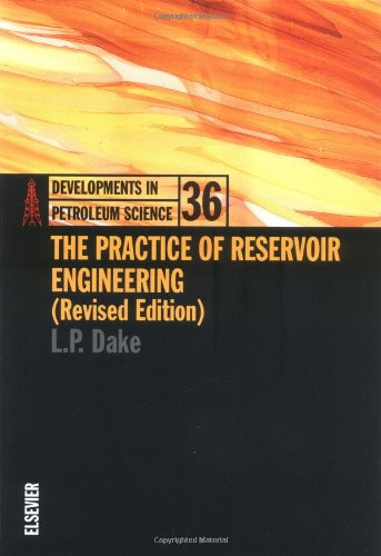 The Practice of Reservoir Engineering (Revised Edition), Volume 36 (Developments in Petroleum Science)