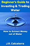 img - for Beginner's Guide to Investing & Trading Water book / textbook / text book