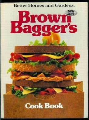 Brown Bagger's Cook Book (Better Homes and Gardens), Better Homes and Gardens