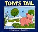 Tom's Tail (077372849X) by Jennings, Linda