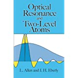 Optical Resonance and Two-Level Atomsby L. Allen