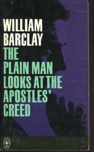 The Plain Man Looks at the Apostles' Creed PDF