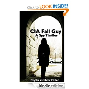 Free Kindle Book: CIA Fall Guy: A Spy Thriller, by Phyllis Zimbler Miller
