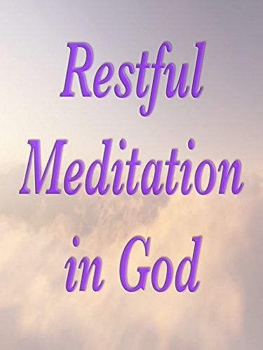 Restful Meditation in God