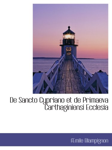 De Sancto Cypriano et de Primaeva Carthaginiensi Ecclesia