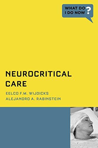 Neurocritical Care (What Do I Do Now)