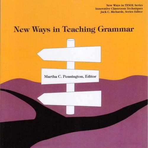 New Ways in Teaching Grammar (New ways in TESOL)