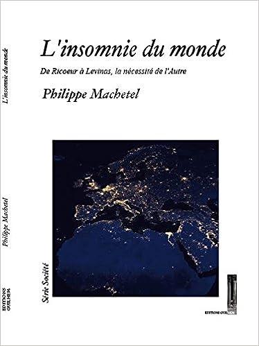 L'insomnie du monde. De Ricoeur à Levinas, la nécessité de l'autre Book Cover