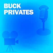 Buck Privates: Classic Movies on the Radio  by Abbott & Costello Narrated by Bud Abbott, Lou Costello