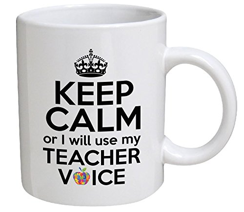 Best funny gift - 11OZ Coffee Mug - Keep calm or I will use my teacher voice - Perfect for birthday, men, women, present for him, her, dad, mom, son, daughter, sister, brother, wife or friend.
