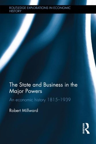 The State And Business In The Major Powers: An Economic History 1815-1939 (Routledge Explorations In Economic History)