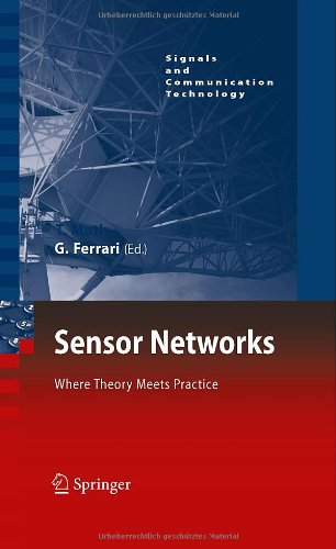 Sensor Networks: Where Theory Meets Practice (Signals and Communication Technology)