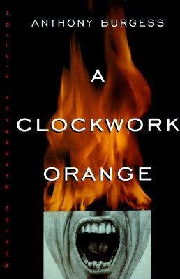 A Clockwork Orange by Anthony Burgess