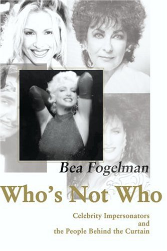 Who's Not Who: Celebrity Impersonators and the People Behind the Curtain