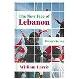 The New Face of Lebanon: History's Revenge