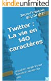 Twitter : la vie en 140 caract�res