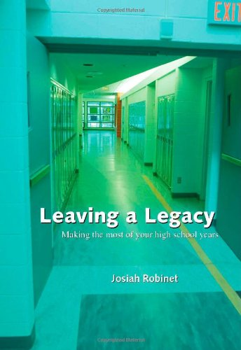 Leaving a Legacy: Making the Most of Your High School Years