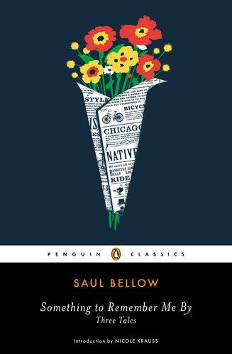 Something to Remember Me By: Three Tales (Penguin Classics), by Saul Bellow