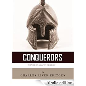 Conquerors: The Lives and Legacies of Alexander the Great, Julius Caesar, and Napoleon Bonaparte