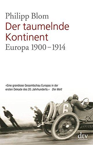 Der taumelnde Kontinent: Europa 1900 - 1914