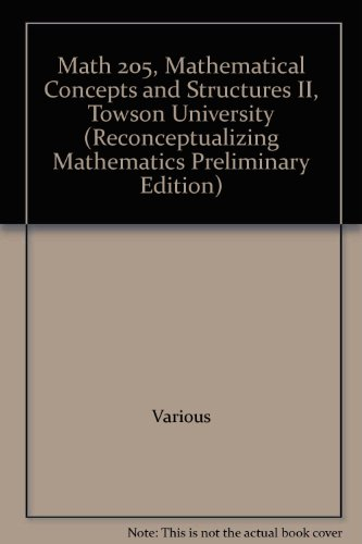 Math 205, Mathematical Concepts and Structures II, Towson University (Reconceptualizing Mathematics Preliminary Edition)