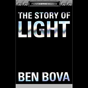The Story of Light | [Ben Bova]