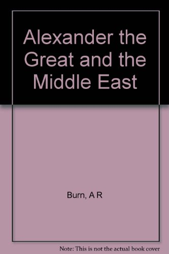 Alexander the Great and the Middle East