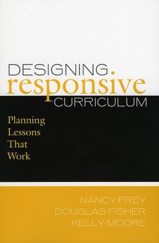 designing-responsive-curriculum-planning-lessons-that-work-by-nancy-frey-2005-10-02