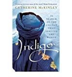img - for [(Indigo: In Search of the Colour That Seduced the World)] [Author: Catherine E. McKinley] published on (August, 2012) book / textbook / text book