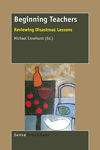 Beginning Teachers: Reviewing Disastrous Lessons PDF