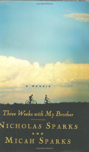 Three Weeks with My Brother, Nicholas Sparks & Micah Sparks