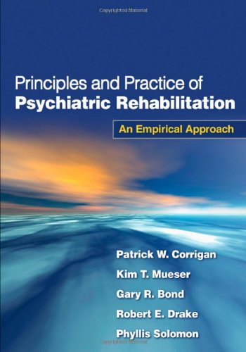 Principles and Practice of Psychiatric Rehabilitation: An Empirical Approach PDF