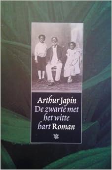 De zwarte met het witte hart: Roman (Dutch Edition
