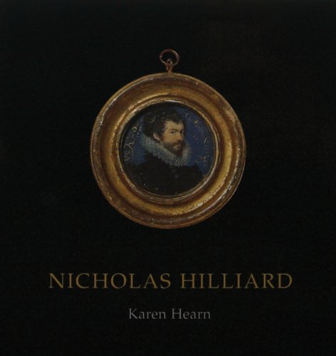 Nicholas Hilliard (English Portrait Miniaturists)