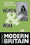 Women and Work in Modern Britain (Oxford Modern Britain)