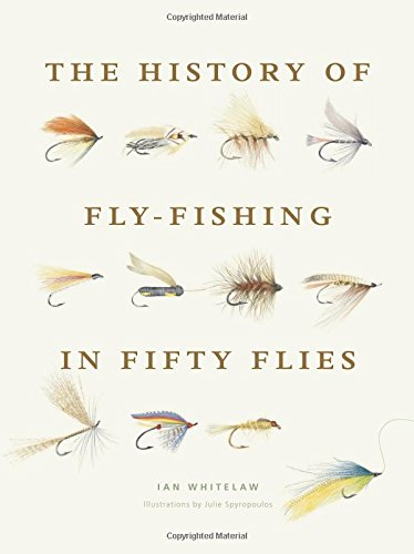History of Fly-Fishing in Fifty Flies (History Of Fly Fishing compare prices)