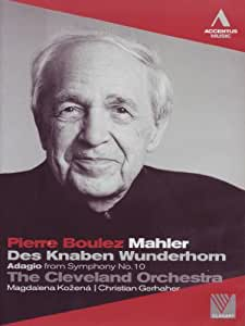 Gustav Mahler - Pierre Boulez and the Cleveland Orchestra