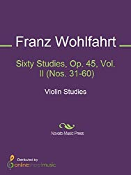 Sixty Studies, Op. 45, Vol. II (Nos. 31-60)