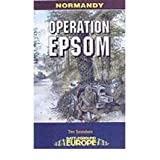 Operation Epsom (Battleground Europe)by Tim Saunders