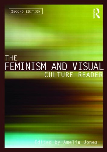 The Feminism and Visual Culture Reader (In Sight: Visual...
