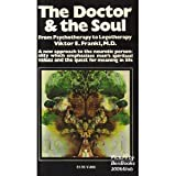 The Doctor and the Soul: From Psychotherapy to Logotherapy (0394718666) by Viktor E. Frankl