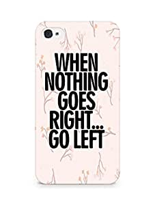 AMEZ when nothing goes right go left Back Cover For Apple iPhone 4s