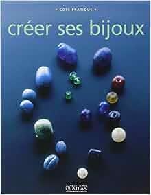 Cr er ses bijoux 9782723460958 books - Comment faire ses bijoux ...